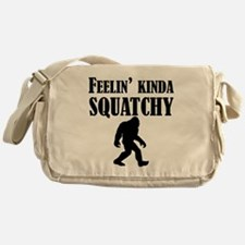 Feelin Kinda Squatchy Messenger Bag