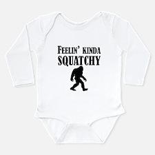 Feelin Kinda Squatchy Body Suit
