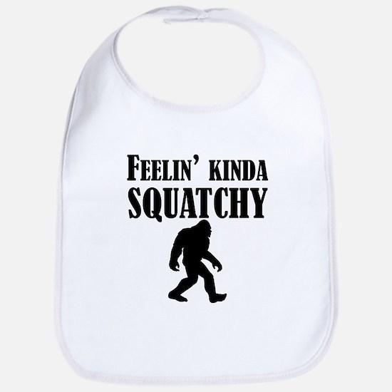 Feelin Kinda Squatchy Bib