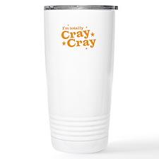 Im totally CRAY CRAY (CRAZY) Travel Mug
