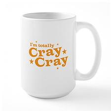 Im totally CRAY CRAY (CRAZY) Mugs