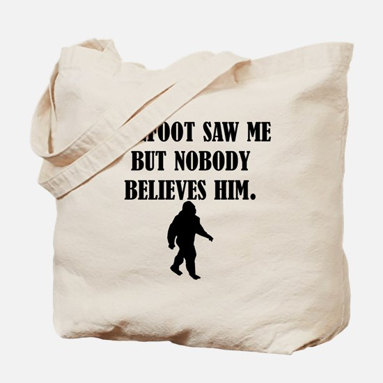 Bigfoot Saw Me Tote Bag