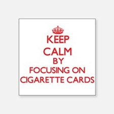 Keep calm by focusing on on Cigarette Cards Sticke