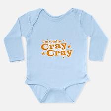 Im totally CRAY CRAY (CRAZY) Body Suit