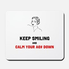 Keep Smiling and Calm Your @#$ Down Mousepad