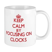 Keep calm by focusing on on Clocks Mugs