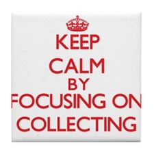 Keep calm by focusing on on Collecting Tile Coaste