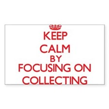 Keep calm by focusing on on Collecting Decal