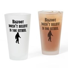 Bigfoot Doesnt Believe In You Either Drinking Glas