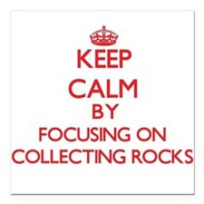 Keep calm by focusing on on Collecting Rocks Squar