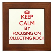 Keep calm by focusing on on Collecting Rocks Frame
