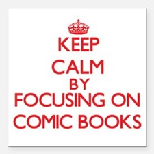 Keep calm by focusing on on Comic Books Square Car