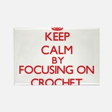 Keep calm by focusing on on Crochet Magnets