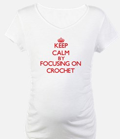 Keep calm by focusing on on Crochet Shirt
