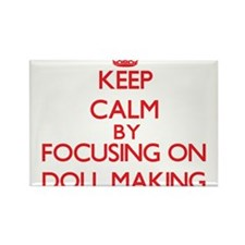 Keep calm by focusing on on Doll Making Magnets