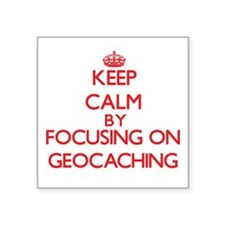 Keep calm by focusing on on Geocaching Sticker