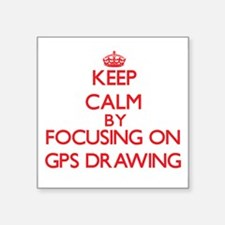 Keep calm by focusing on on Gps Drawing Sticker