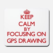 Keep calm by focusing on on Gps Drawing Mousepad