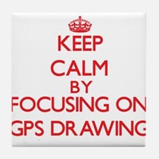 Keep calm by focusing on on Gps Drawing Tile Coast