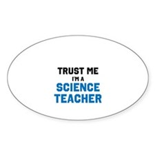 Trust Me Im A Science Teacher Decal