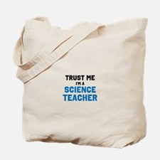 Trust Me Im A Science Teacher Tote Bag