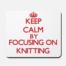 Keep calm by focusing on on Knitting Mousepad