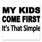 My Kids Come First. Its that simple. Square Car Ma