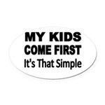 My Kids Come First. Its that simple. Oval Car Magn