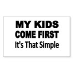 My Kids Come First. Its that simple. Sticker