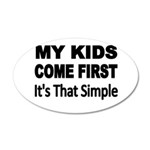 My Kids Come First. Its that simple. Wall Decal
