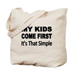 My Kids Come First. Its that simple. Tote Bag