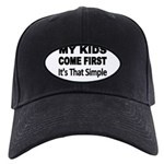 My Kids Come First. Its that simple. Baseball Hat