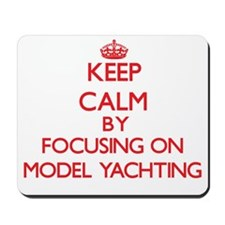 Keep calm by focusing on on Model Yachting Mousepa