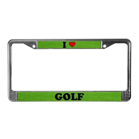 License Plate Frame - I LOVE GOLF