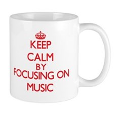 Keep calm by focusing on on Music Mugs