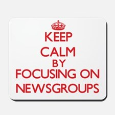 Keep calm by focusing on on Newsgroups Mousepad