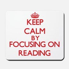 Keep calm by focusing on on Reading Mousepad