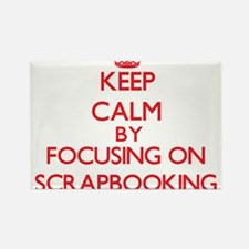 Keep calm by focusing on on Scrapbooking Magnets