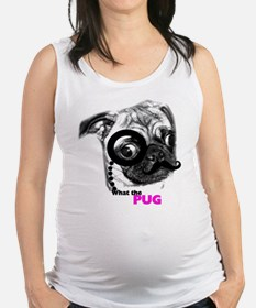 What the pug Maternity Tank Top