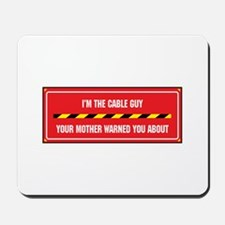 I'm the Cable Guy Mousepad