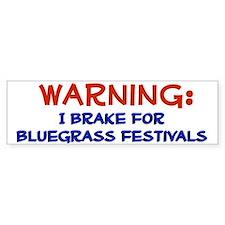 """I Brake for Bluegrass Festivals"" Bumper Bumper Sticker"