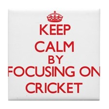 Keep calm by focusing on on Cricket Tile Coaster