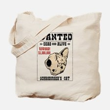 Schrodinger's Cat Wanted II Tote Bag