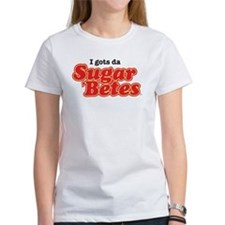 I Gots Da Sugar 'Betes T-Shirt