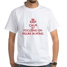 Keep calm by focusing on on Figure Skating T-Shirt