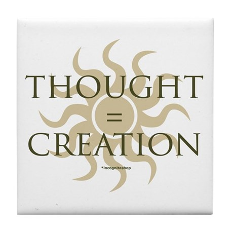 Thought = Creation Tile Coaster