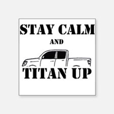 Stay Calm and Titan Up Sticker