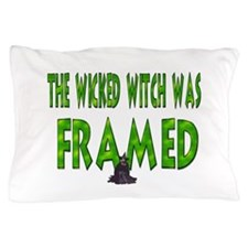 The Wicked Witch Was Framed Pillow Case