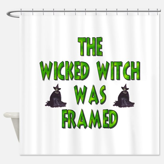 The Wicked Witch Was Framed Shower Curtain