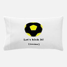 Personalized Lets Kick It! - YELLOW Pillow Case